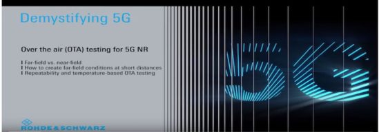 Demystifying 5G – Over the air (OTA) testing for 5G NR in far-field and near-field