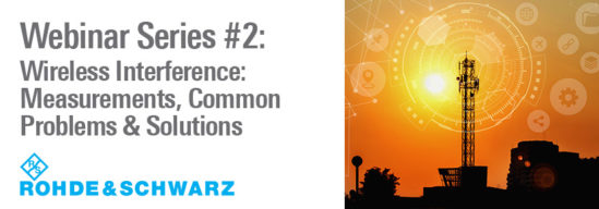 Webinar Series #2: Wireless Interference: Measurements, Common Problems, & Solutions